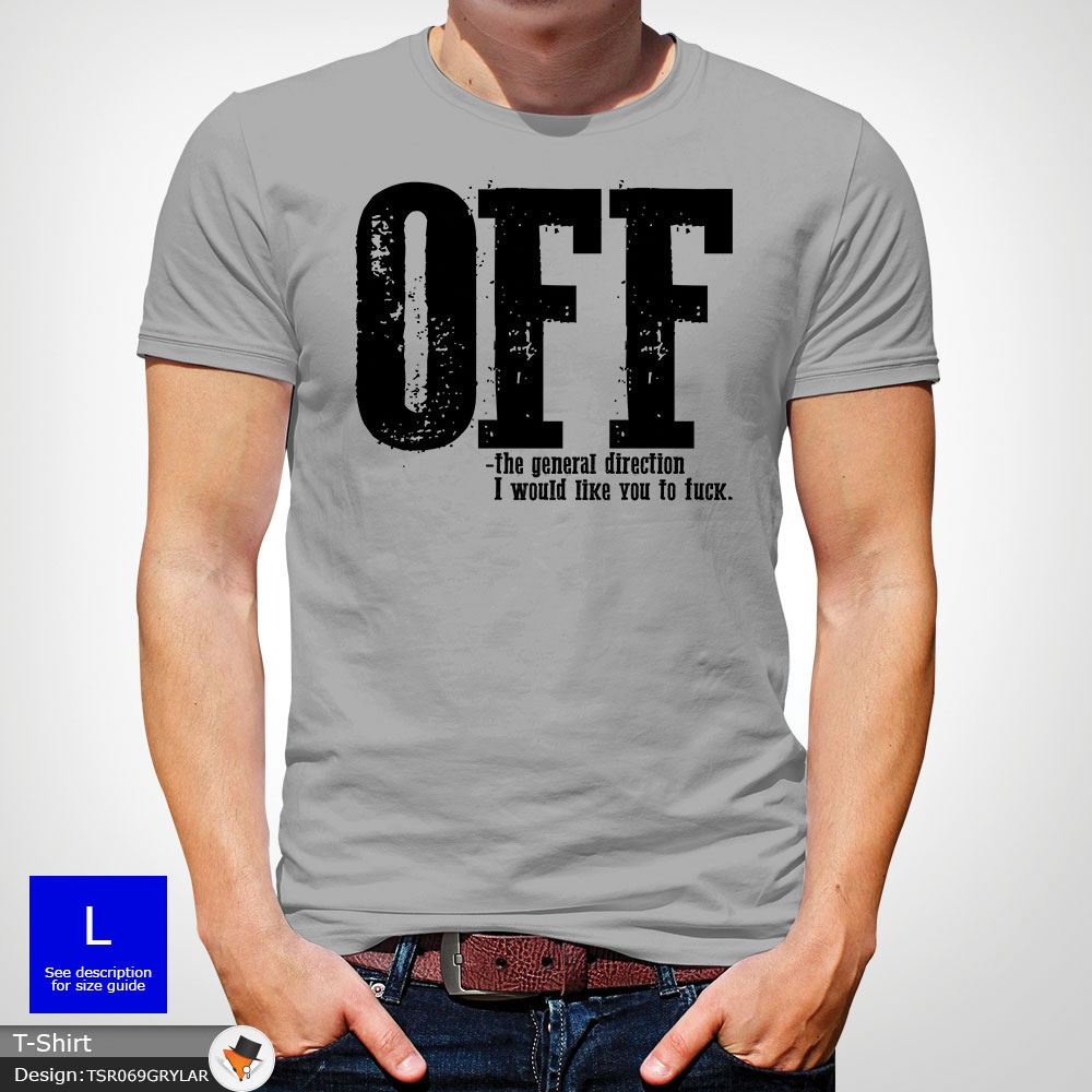 F-ck-Off-T-Shirt-Funny-Mens-Explicit-Adult-Rude-Swear-Teenager-Xmas-Gift-Black thumbnail 27