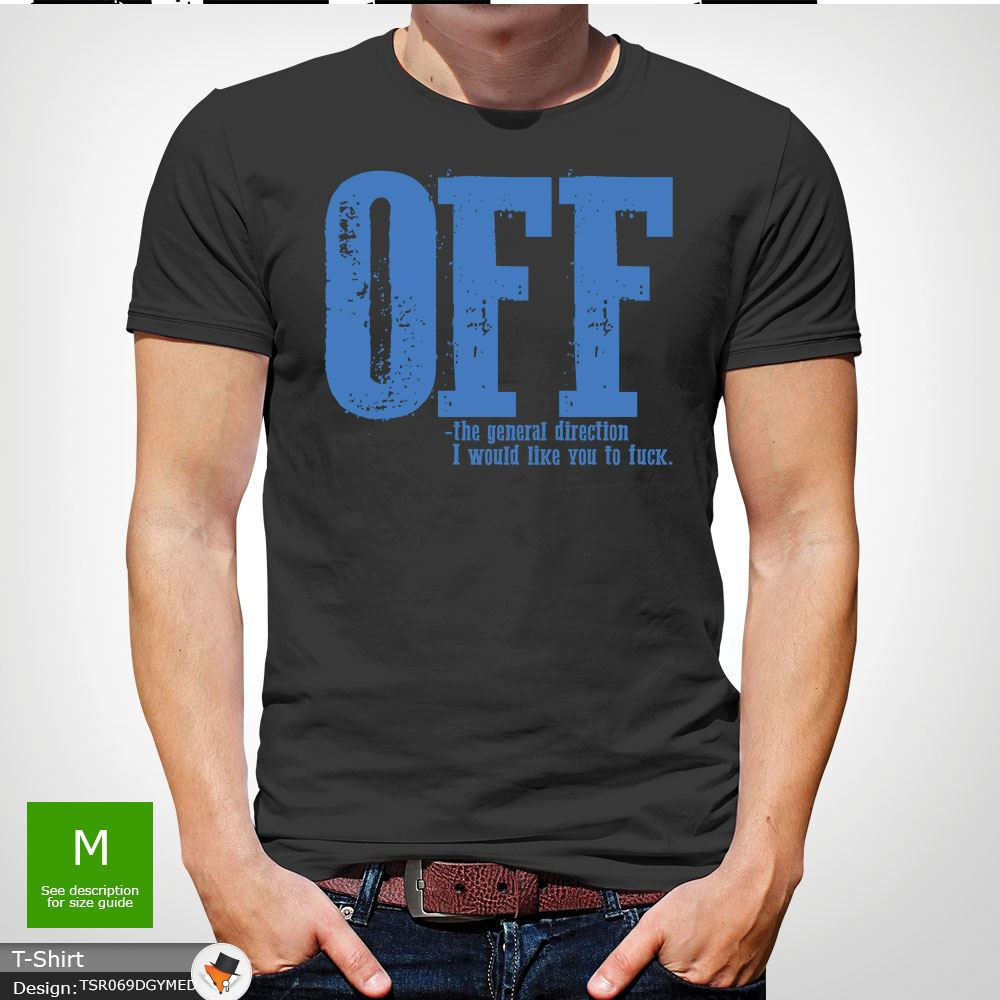 F-ck-Off-T-Shirt-Funny-Mens-Explicit-Adult-Rude-Swear-Teenager-Xmas-Gift-Black thumbnail 22