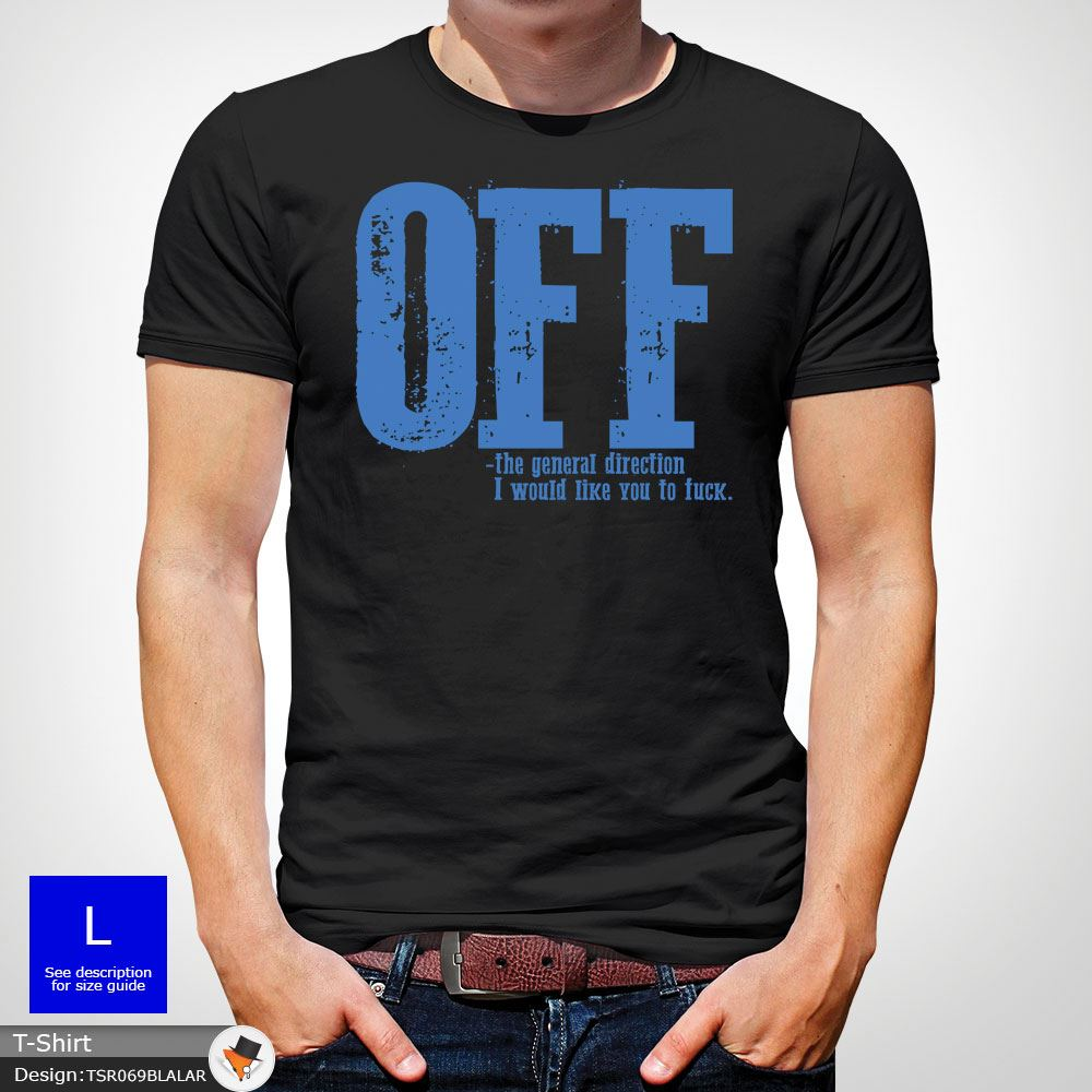 1d27cecf F*ck Off T-Shirt Funny Mens Explicit Adult Rude Swear Teenager Gift ...