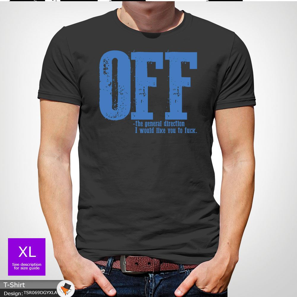 F-ck-Off-T-Shirt-Funny-Mens-Explicit-Adult-Rude-Swear-Teenager-Xmas-Gift-Black thumbnail 21