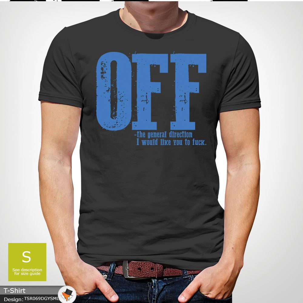 F-ck-Off-T-Shirt-Funny-Mens-Explicit-Adult-Rude-Swear-Teenager-Xmas-Gift-Black thumbnail 23