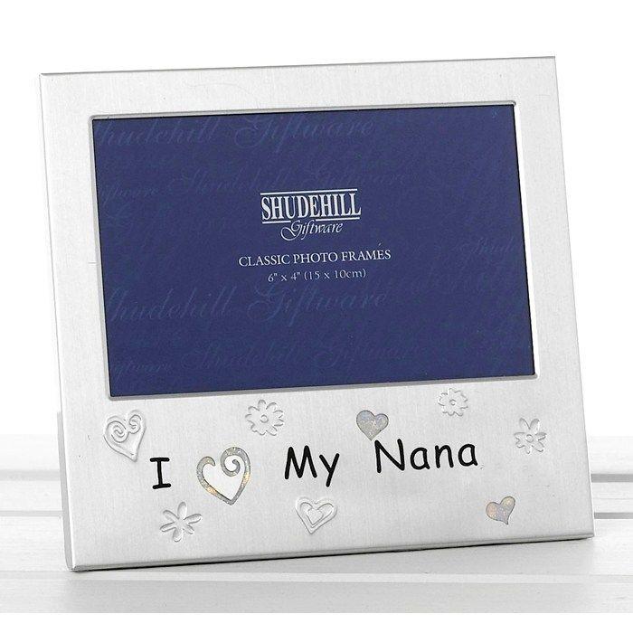 I Love My Nana Photo Frame 6 X 4 Ideal Gift 73064 Ebay