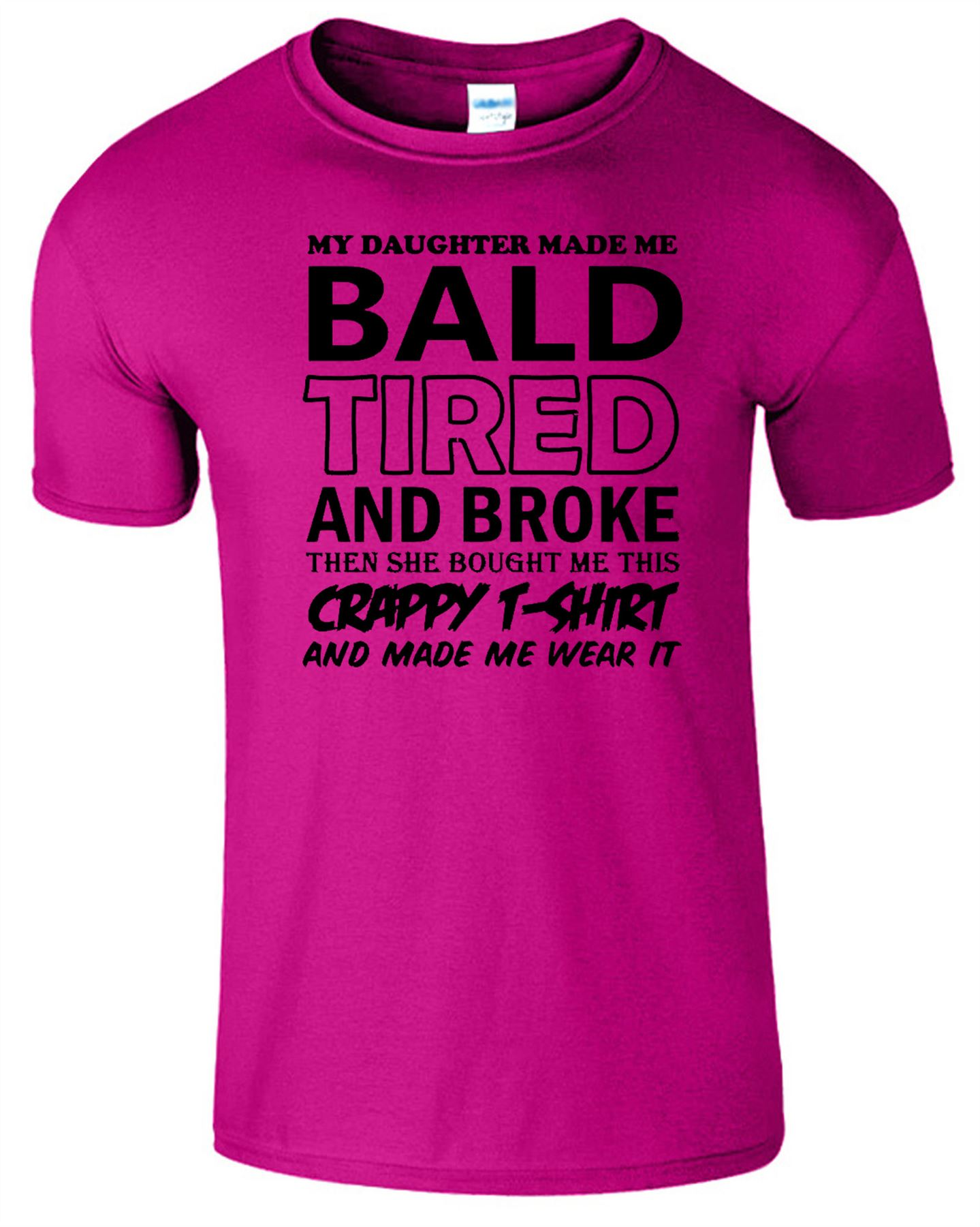 My Daughter Made Me Bald Mens Funny T Shirt Fathers Day//Christmas Gift Dad