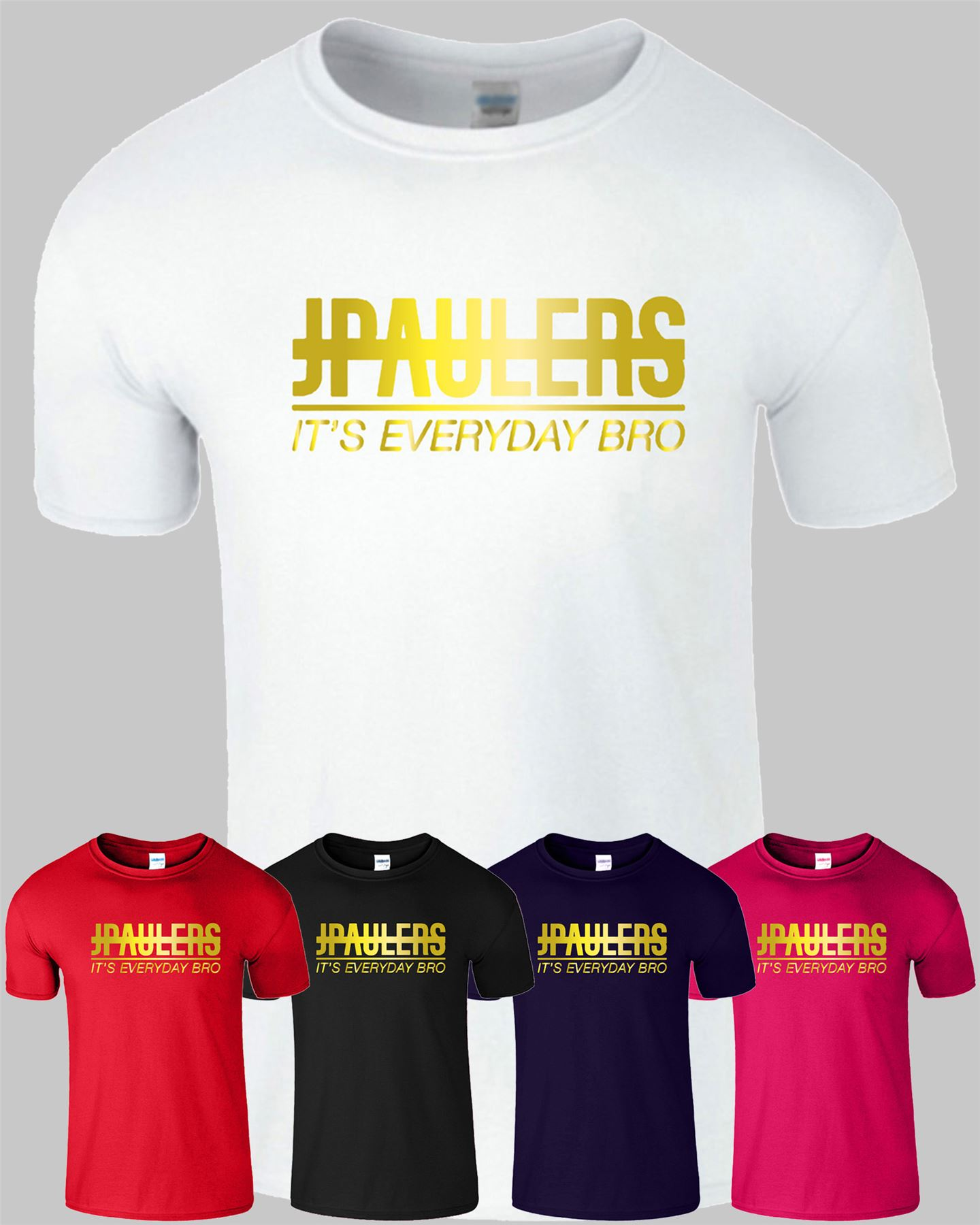 JPAULERS ITS EVERYDAY BRO Kids Boys T Shirt Youtuber Mens Women JP T-Shirt Tee