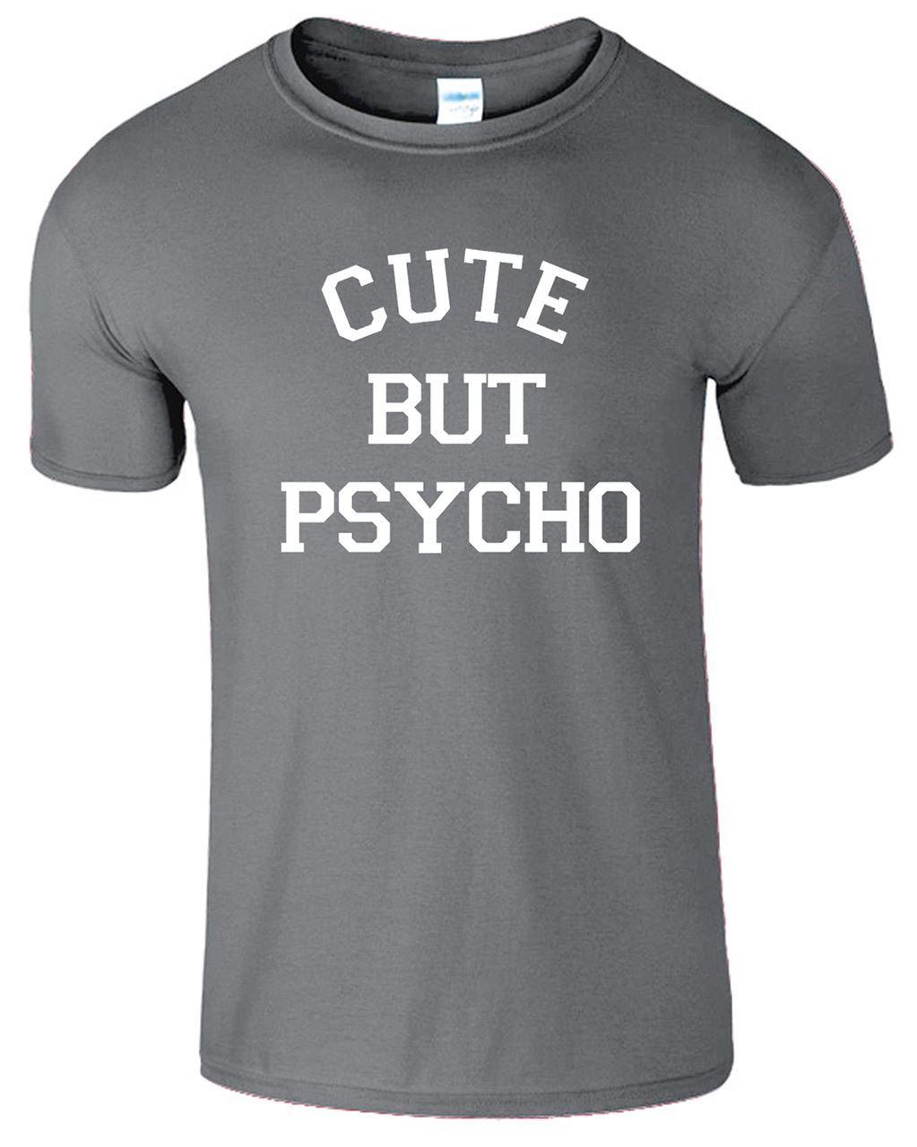 Shirt design new look - New Look Cute But Psycho Mens T Shirts