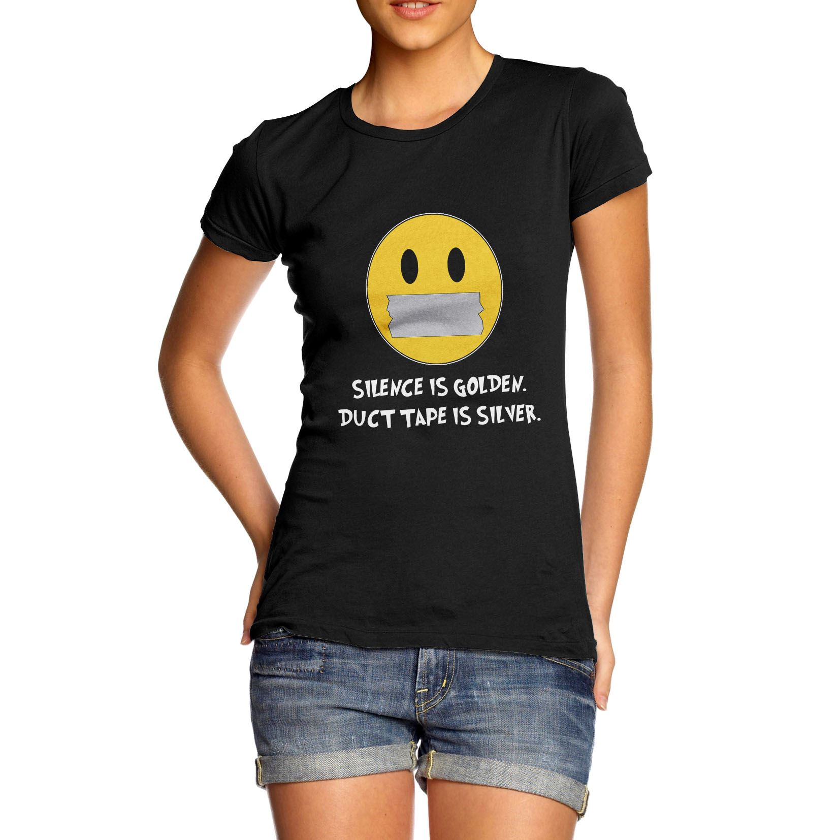 SILENCE IS GOLDEN DUCK TAPE IS SILVER funny T-shirts humour sarcastic top slogan