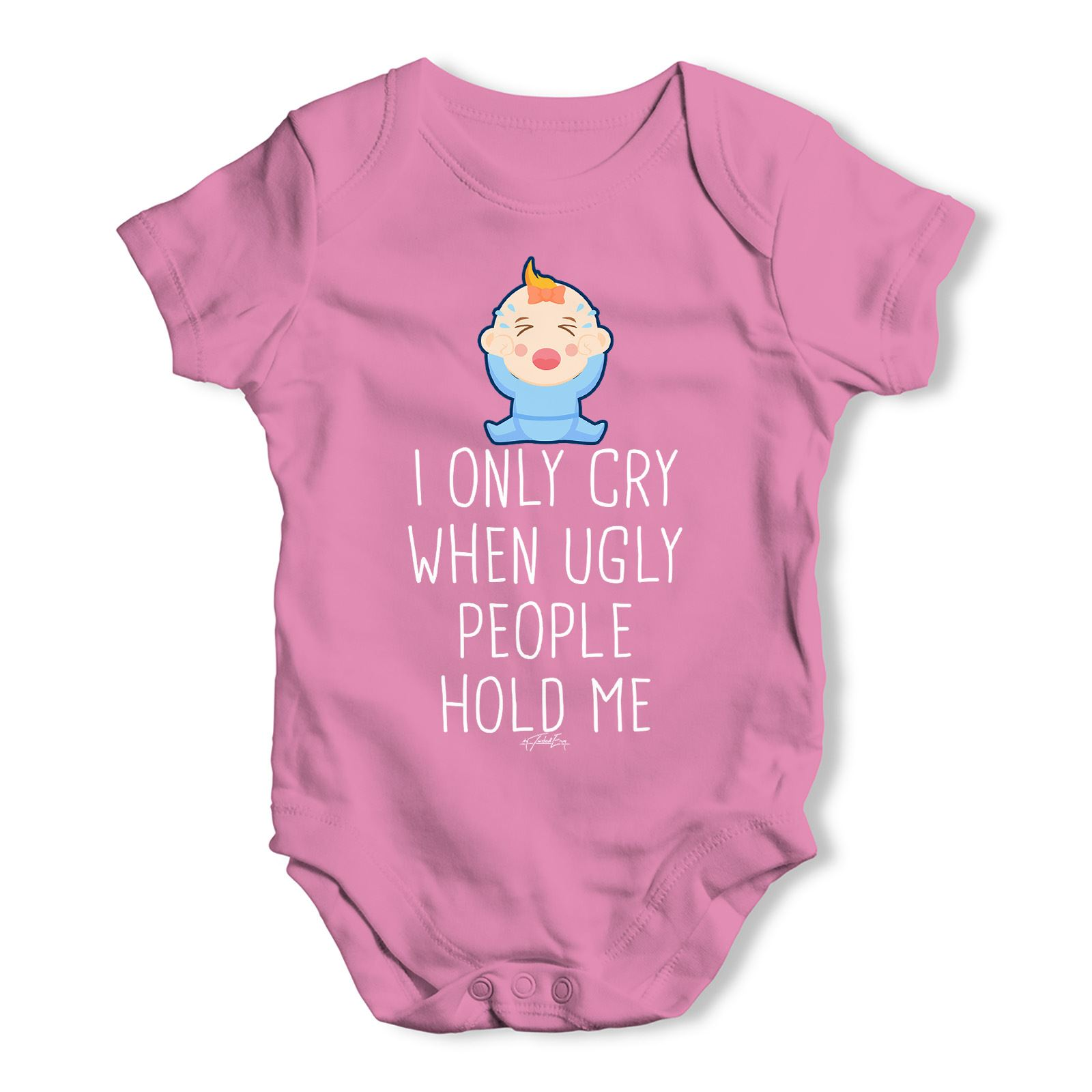 I Only Cry When Ugly People Hold Me Baby Unisex Funny Baby Grow Bodysuit