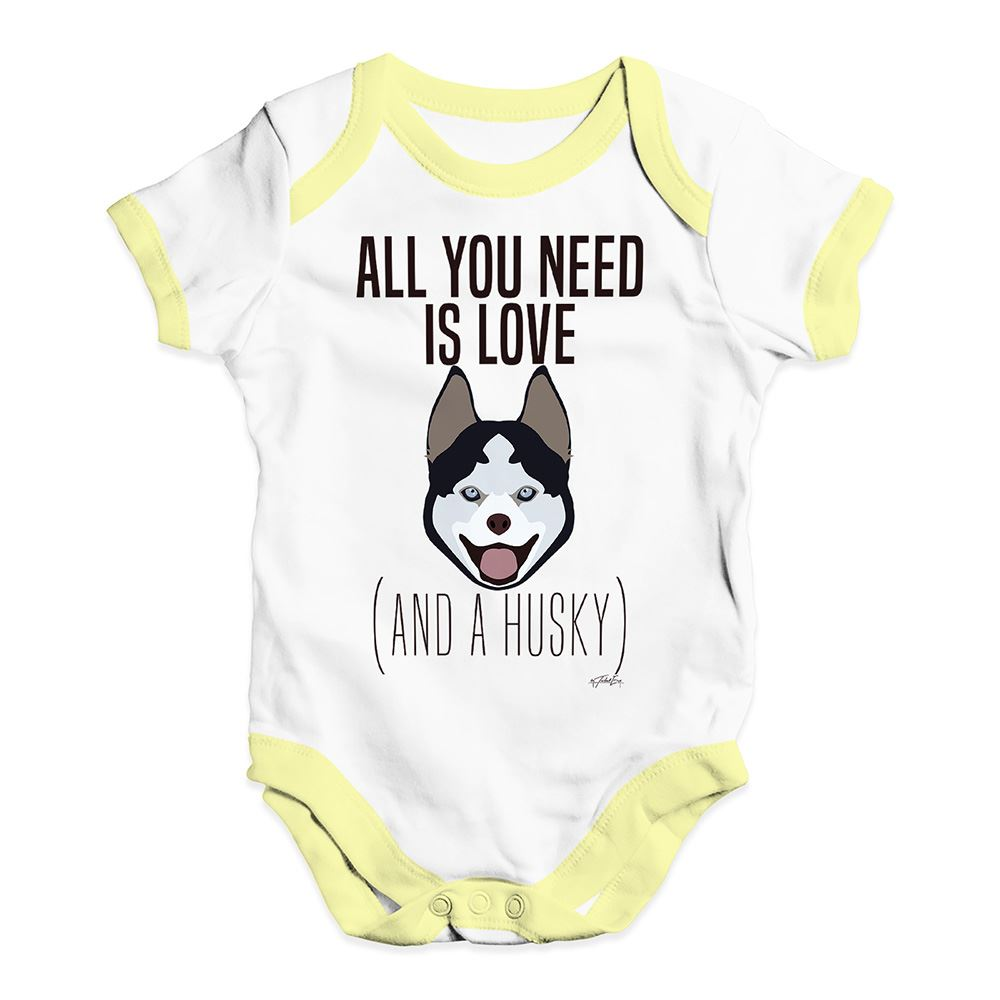 Twisted Envy All You Need Is A Husky Baby Unisex Funny Baby Grow Bodysuit