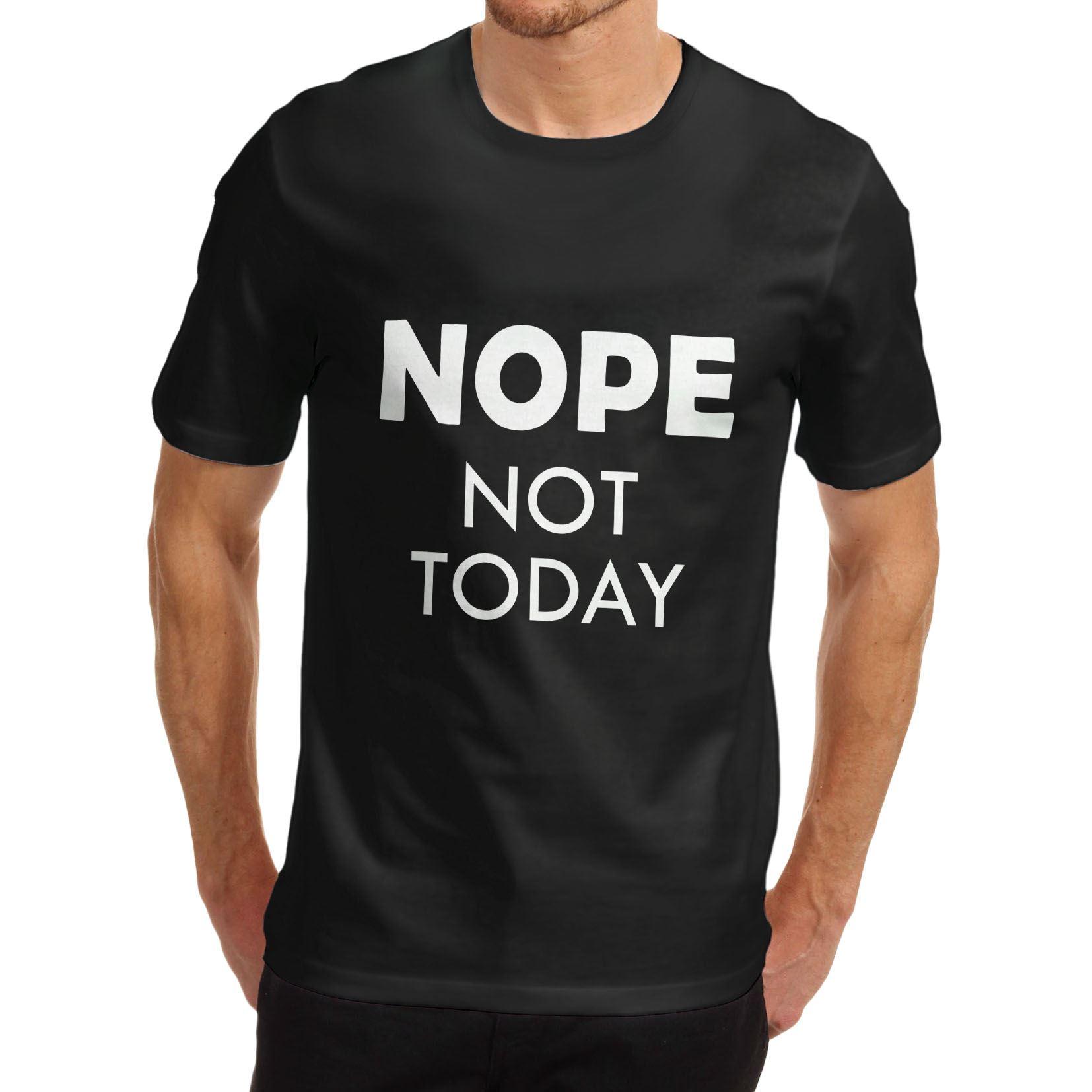 Black t shirt ebay - Men 039 S Nope Not Today Funny Joke