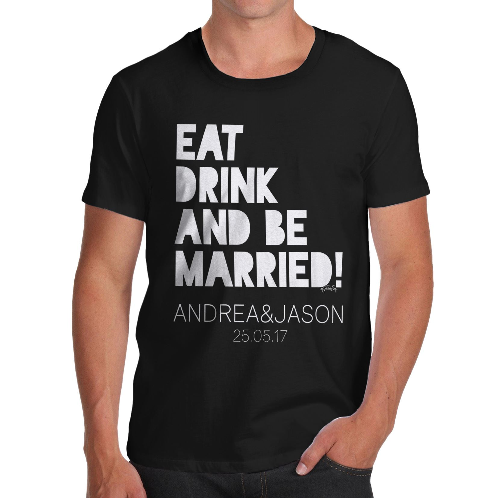 Twisted-Envy-Personalised-Eat-Drink-And-Be-Married-Men-039-s-Funny-T-Shirt