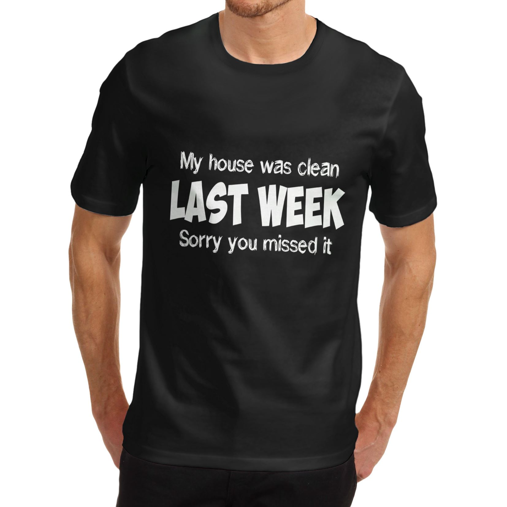 ea5d50eb4 Details about Men's My House Was Clean Last Week Sorry You Missed It Funny T -Shirt