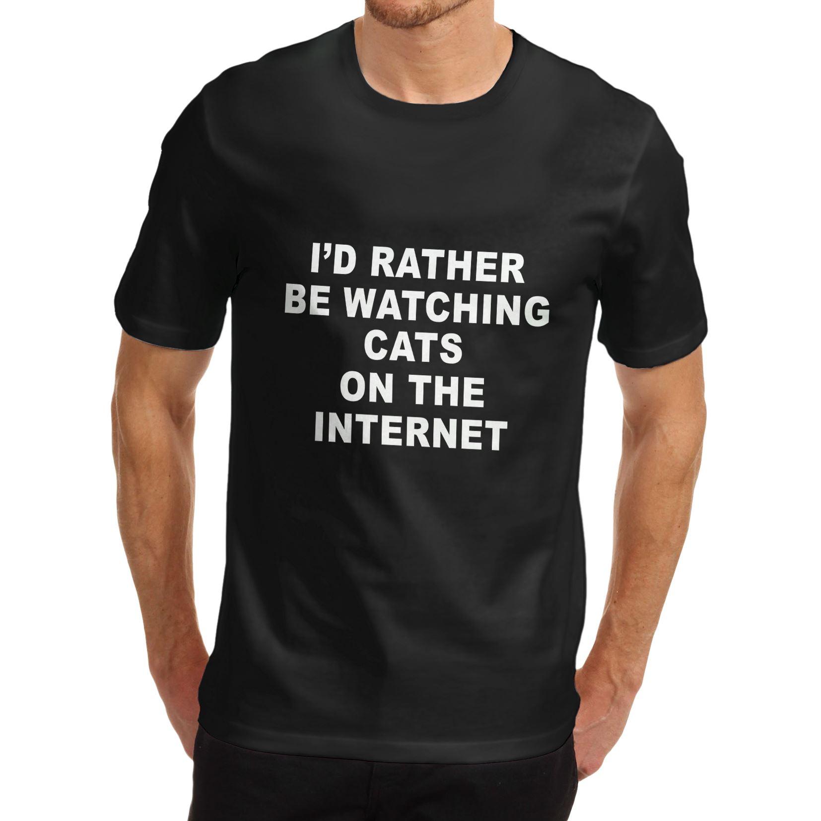 Men/'s plutôt être à regarder les chats sur Internet Drôle T-Shirt