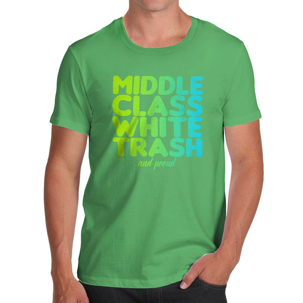 Funny Shirts For Men Middle Class White Trash Men's T ...