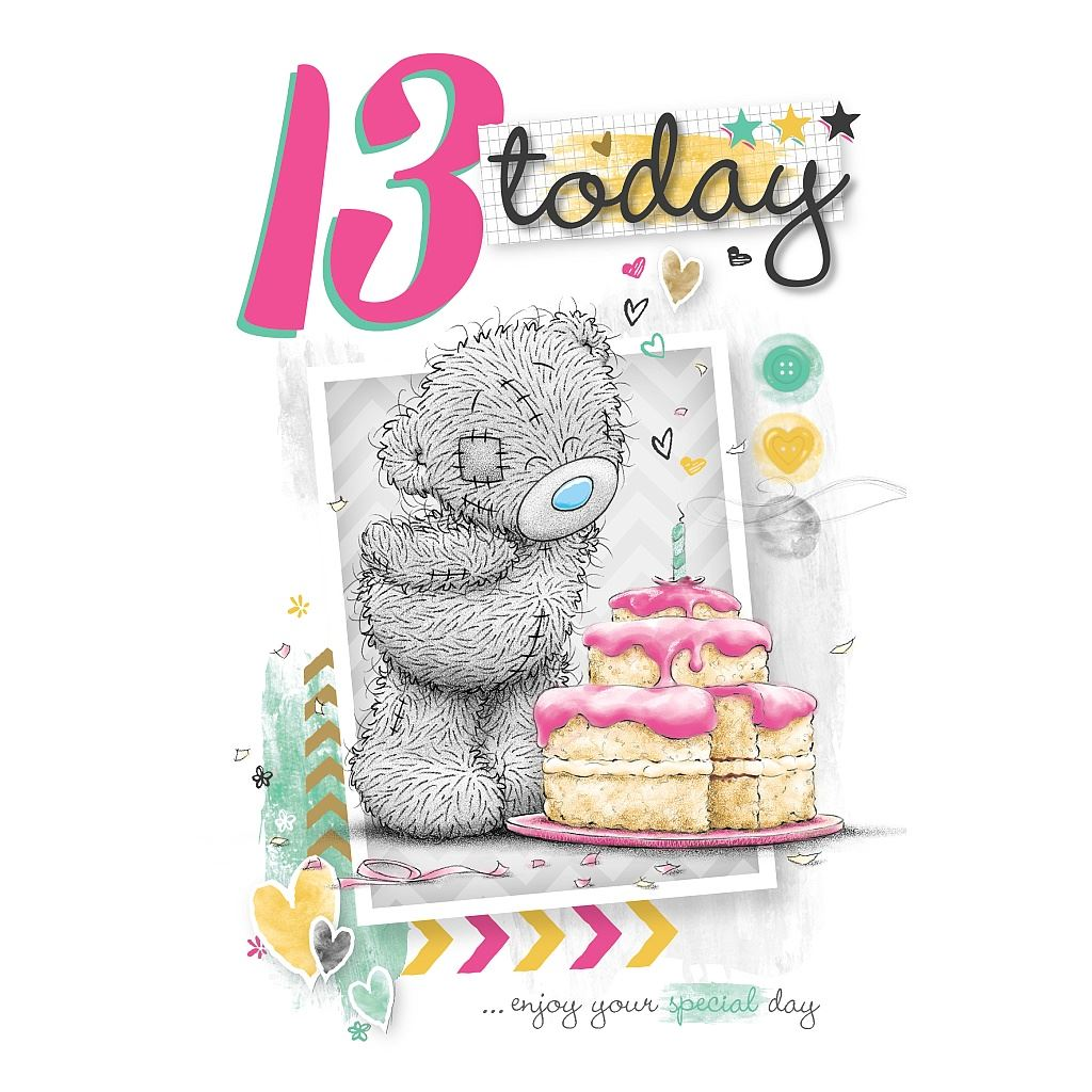 Me to You Birthday Cards 117 Bdays 1st 13th 16th Birthday Cards
