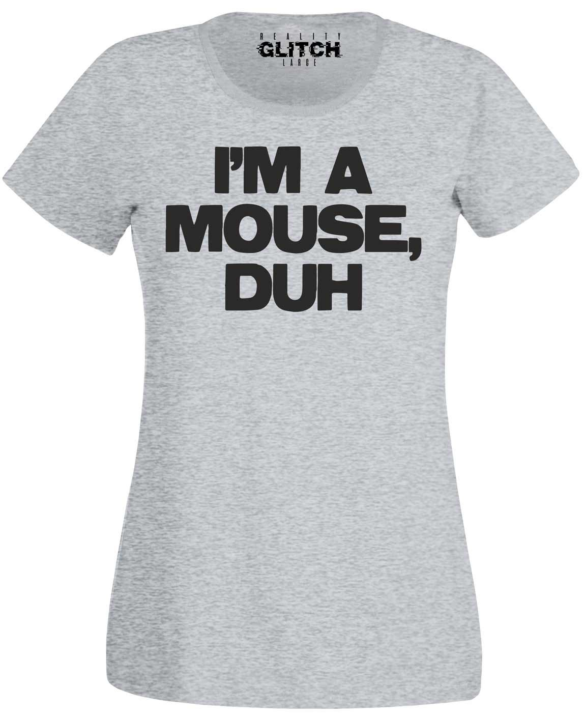 I/'m A Mouse Duh T-shirt Womens Ladyfit Mean Girls Fancy Dress Halloween Costume
