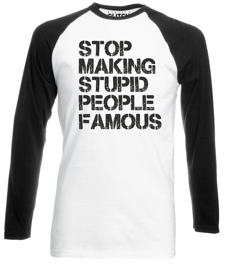 Reality Glitch Men/'s Stop Making Stupid People Famous Baseball Shirt Long Sleeve