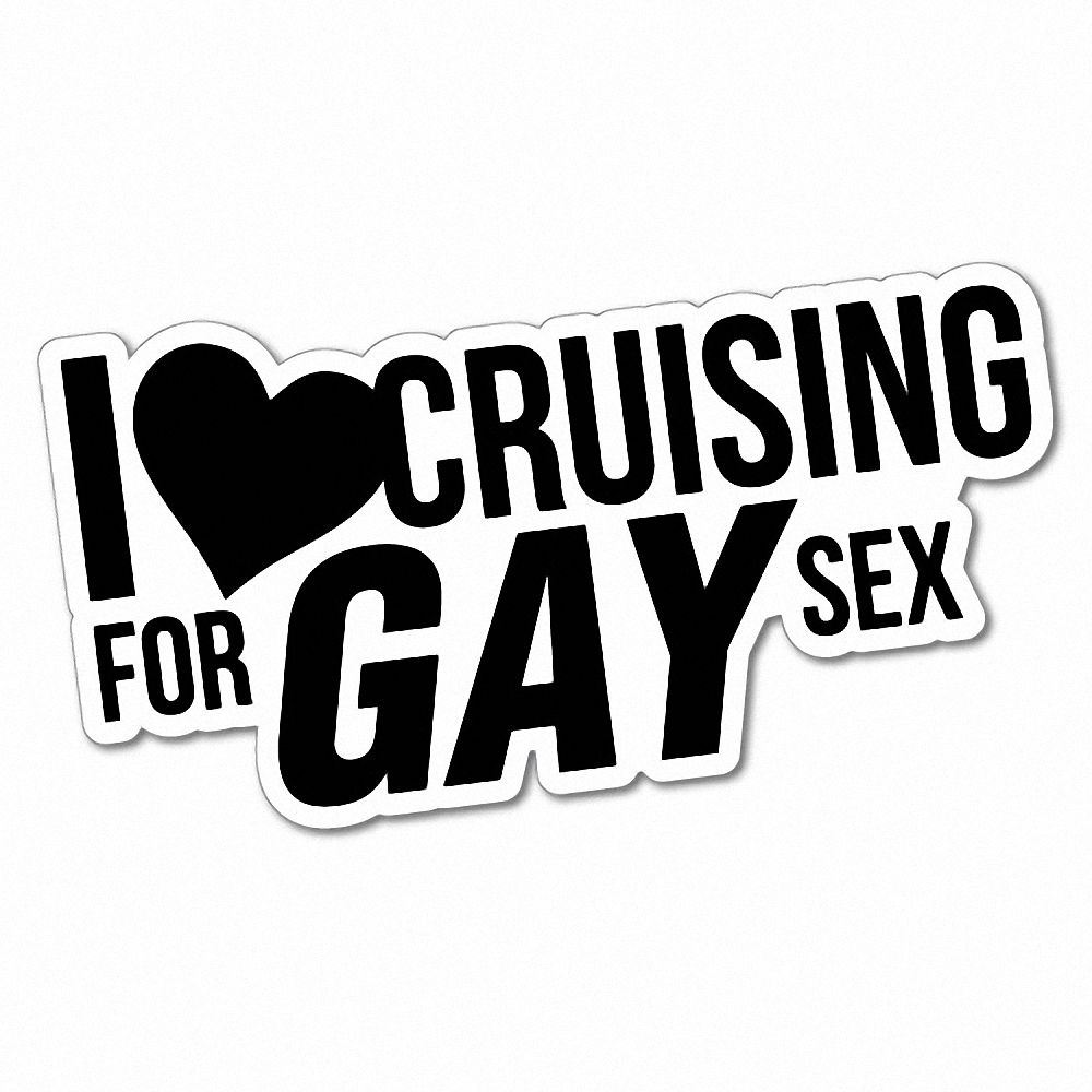 Details about i love cruising for gay sex sticker decal funny vinyl car bumper 5856e