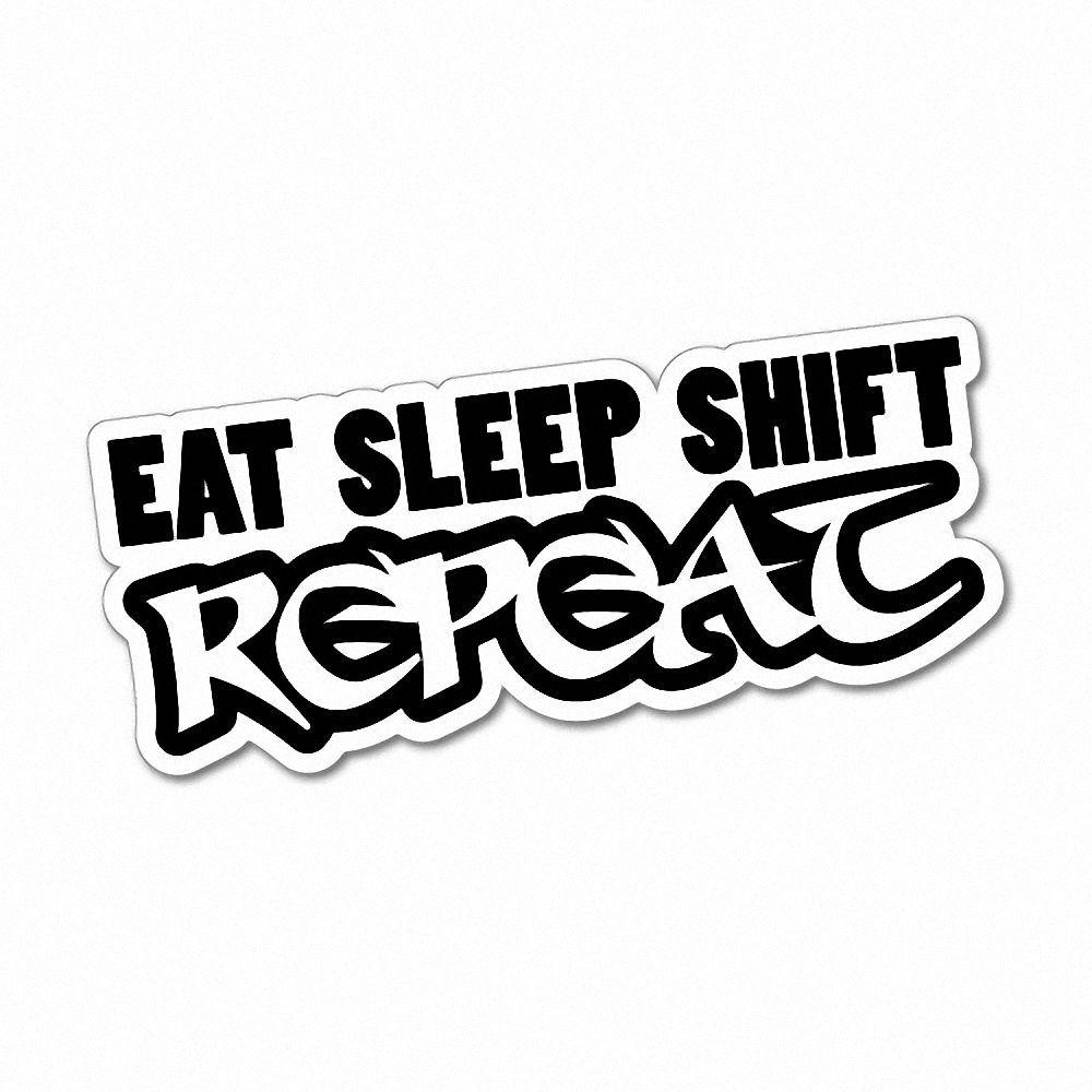 eat sleep shift repeat sticker decal jdm car drift vinyl
