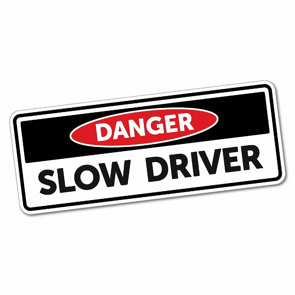 Danger slow driver sticker funny car stickers novelty decals 5984k