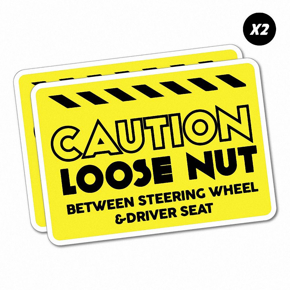 Details about 2x caution loose nut sticker funny car stickers novelty decals 5201k