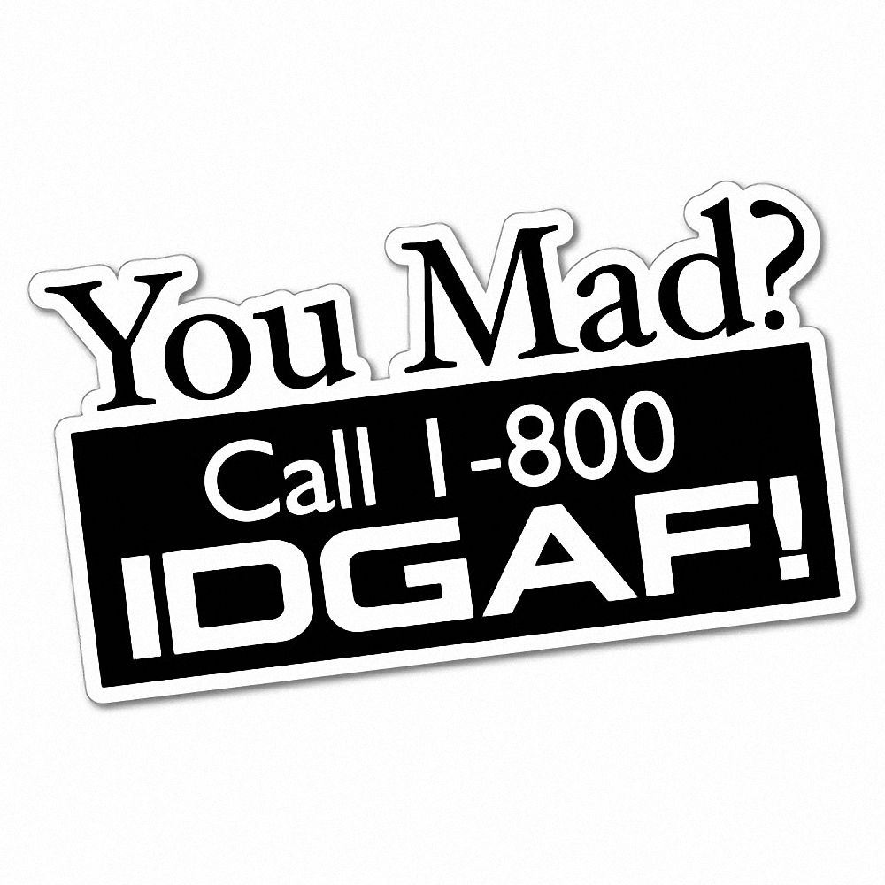 Are you mad i dont give a f*ck  truck sticker vinyl funny car decal