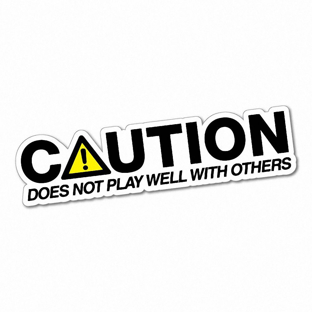 Details about caution not play well with others sticker funny car stickers novelty decals