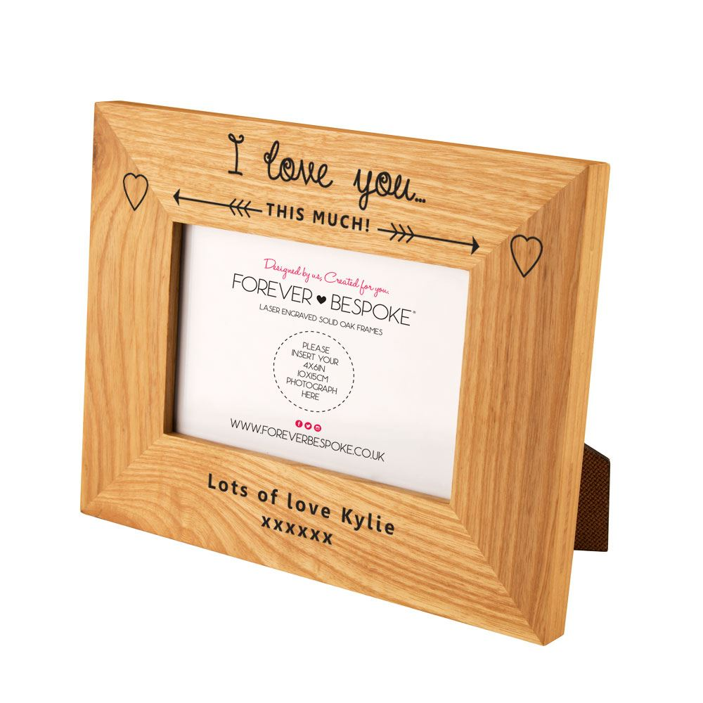 Personalised Love You This Much Oak Frame, Unique Cute Photo Gifts ...