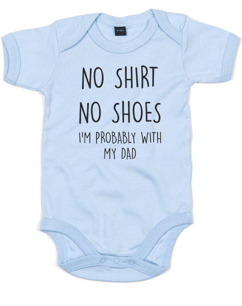 No Camisa no los zapatos, probablemente estoy con mi papá, Impreso Bebé Crecen