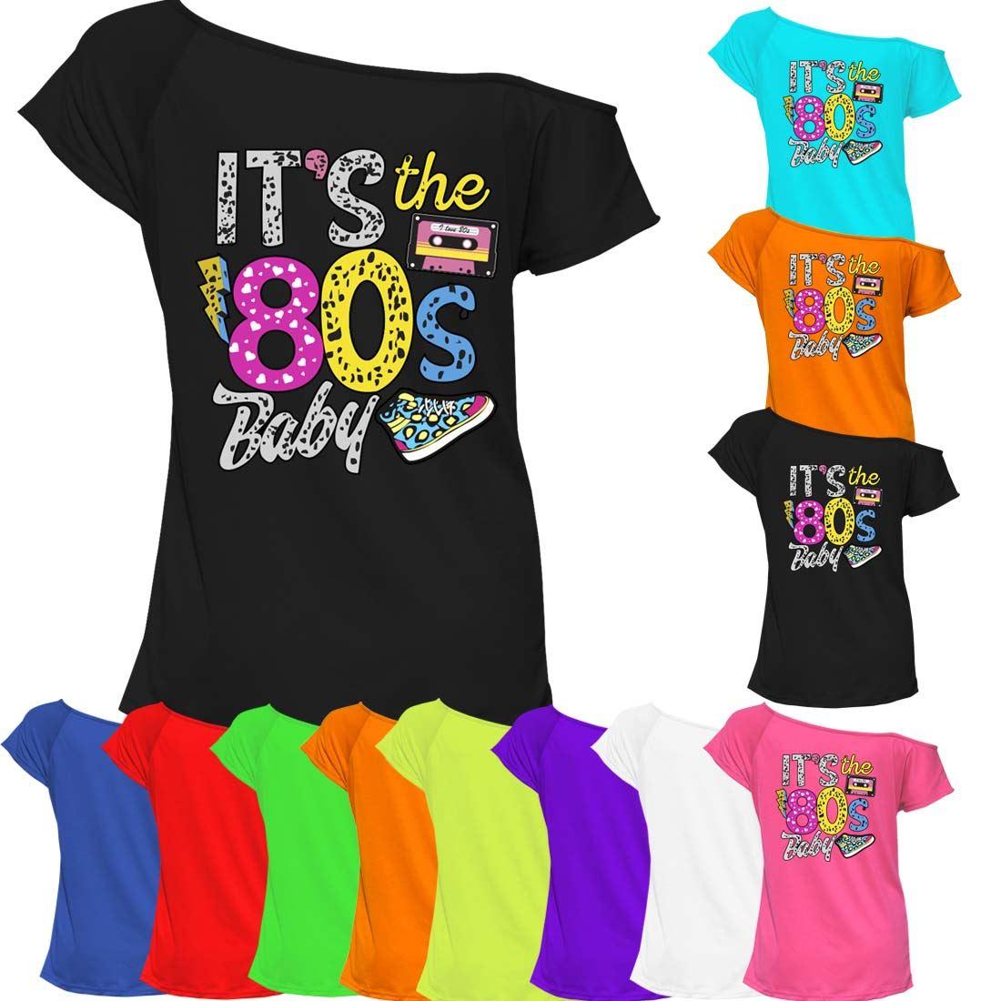 Ladies It/'s The 80s Baby T Shirt Top Off Shoulder Pop Star Retro Tee 7531