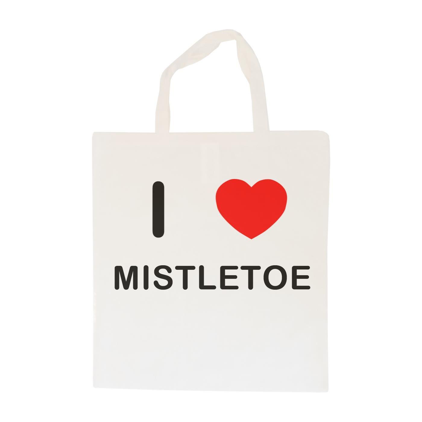 I Love Mistletoe - Cotton Bag | Size choice Tote, Shopper or Sling