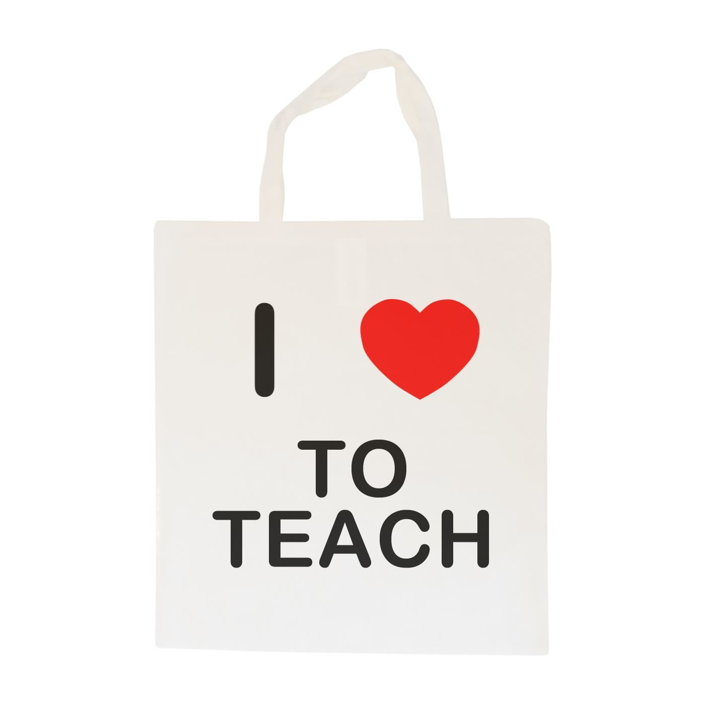 I Love To Teach - Cotton Bag | Size choice Tote, Shopper or Sling