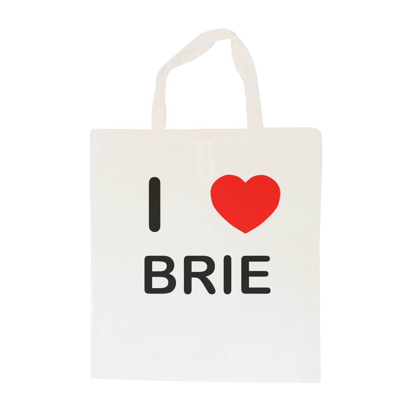 I Love Brie - Cotton Bag | Size choice Tote, Shopper or Sling