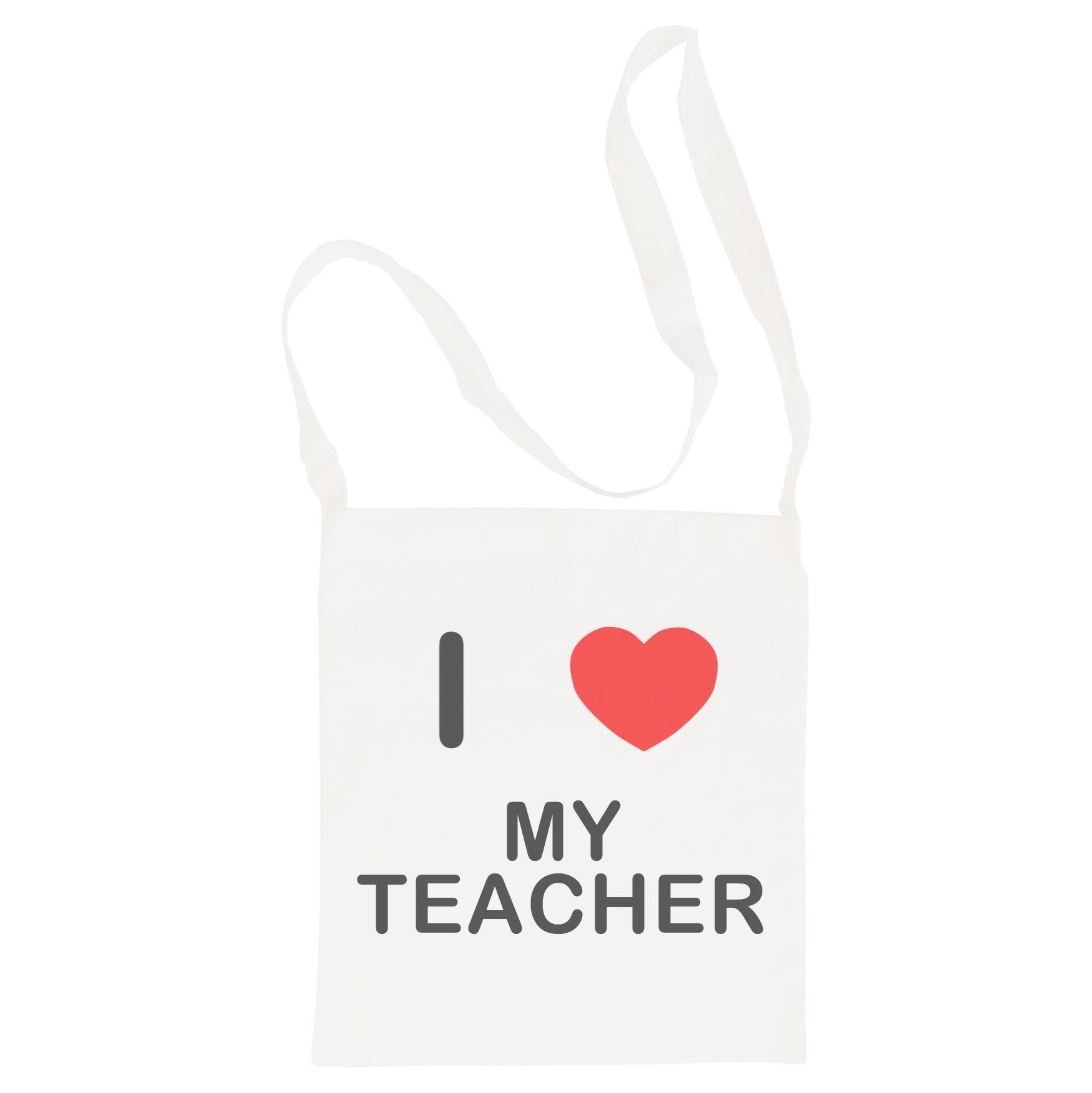 I Love My Teacher - Cotton Bag | Size choice Tote, Shopper or Sling