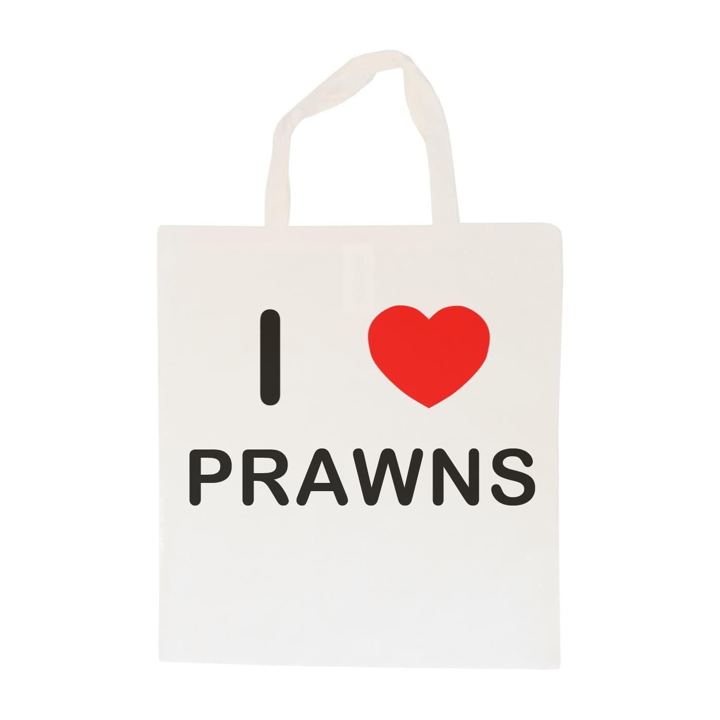 I Love Prawns - Cotton Bag | Size choice Tote, Shopper or Sling