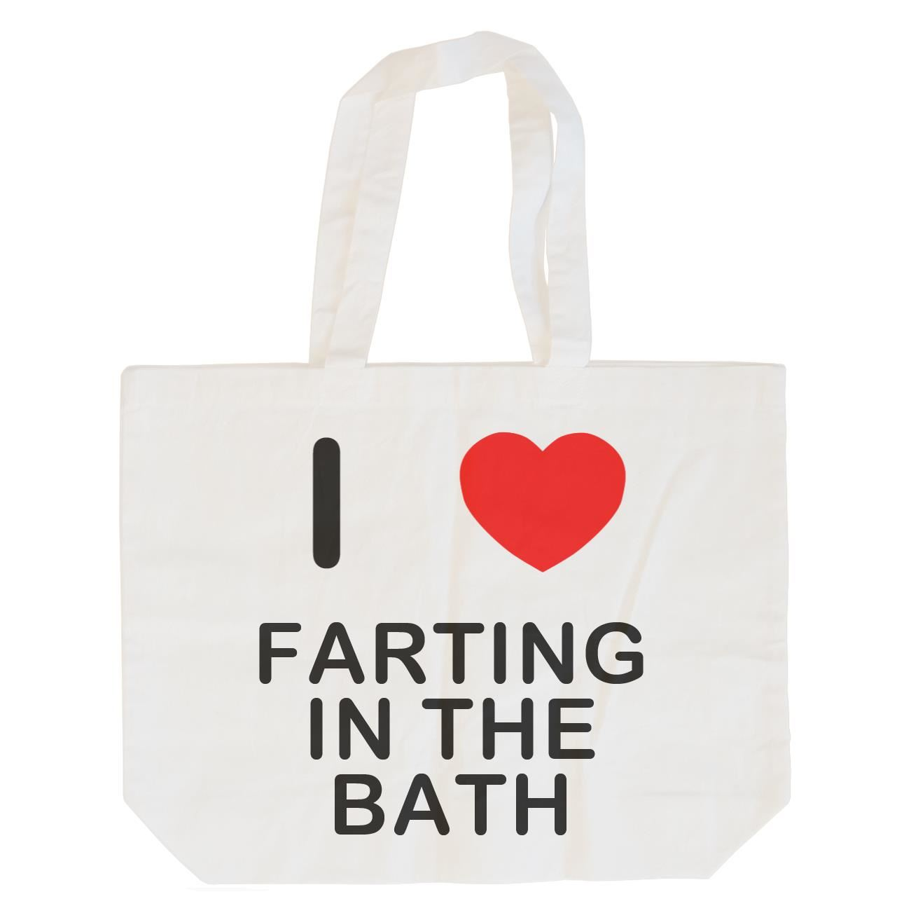 I Love Farting In The Bath - Cotton Bag | Size choice Tote, Shopper or Sling