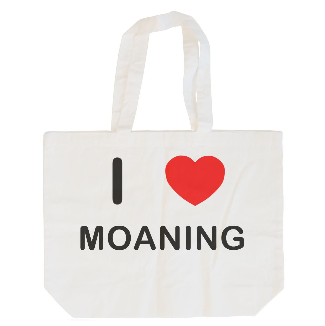 I Love Moaning - Cotton Bag | Size choice Tote, Shopper or Sling