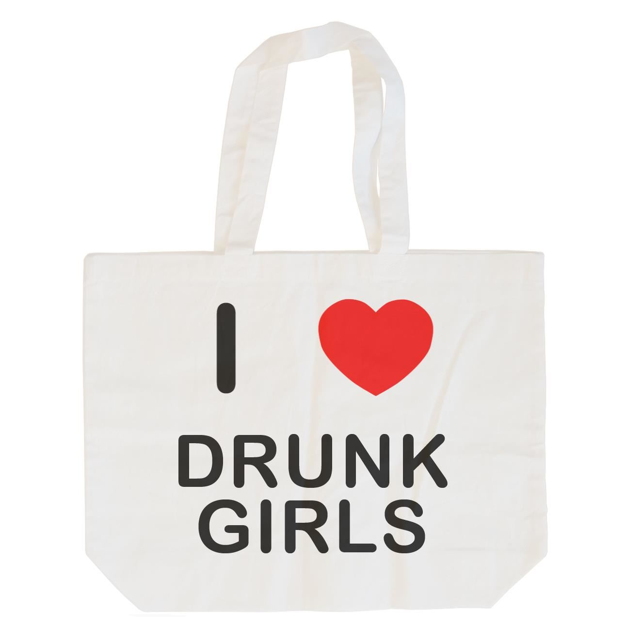 I Love Drunk Girls - Cotton Bag | Size choice Tote, Shopper or Sling