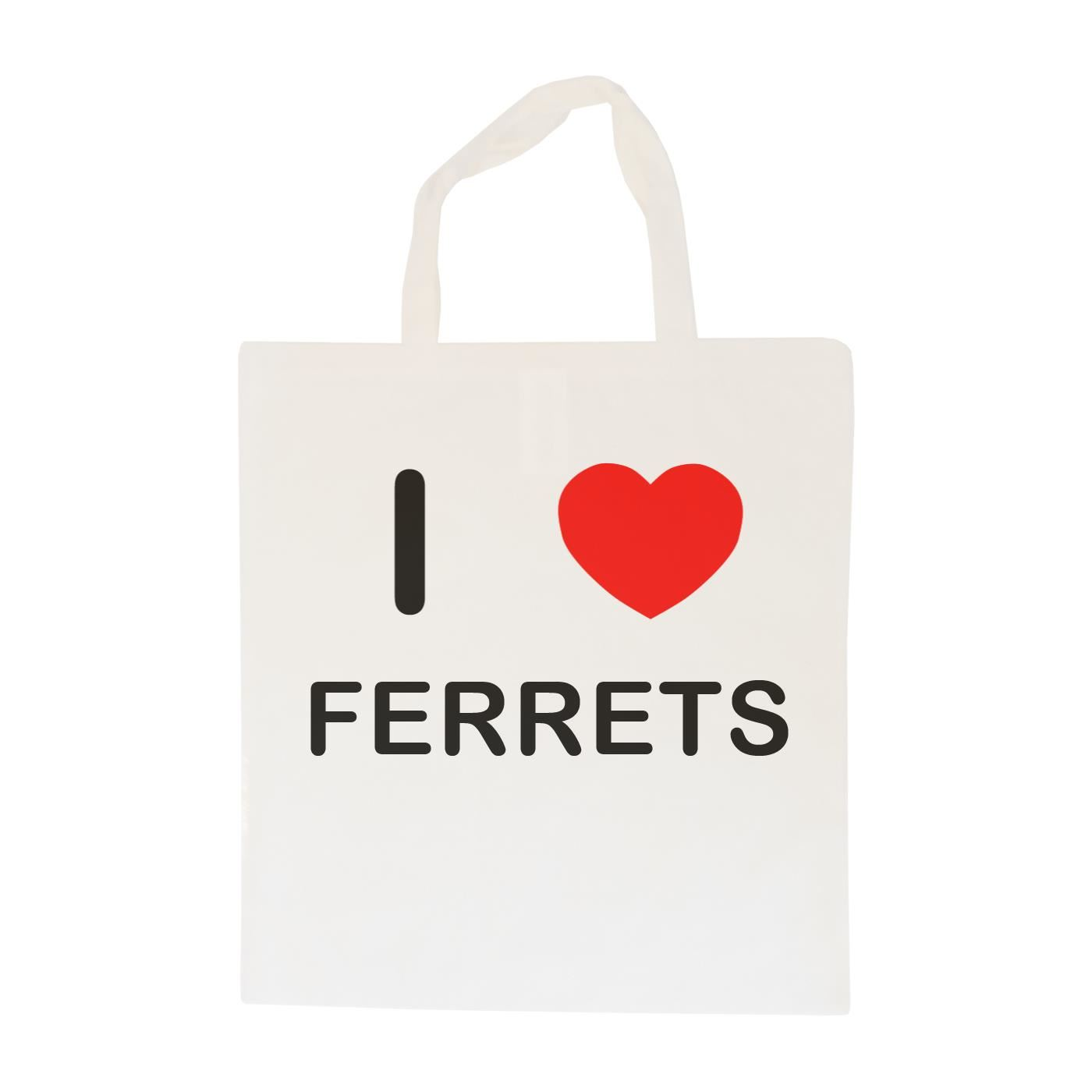 I Love Ferrets - Cotton Bag | Size choice Tote, Shopper or Sling