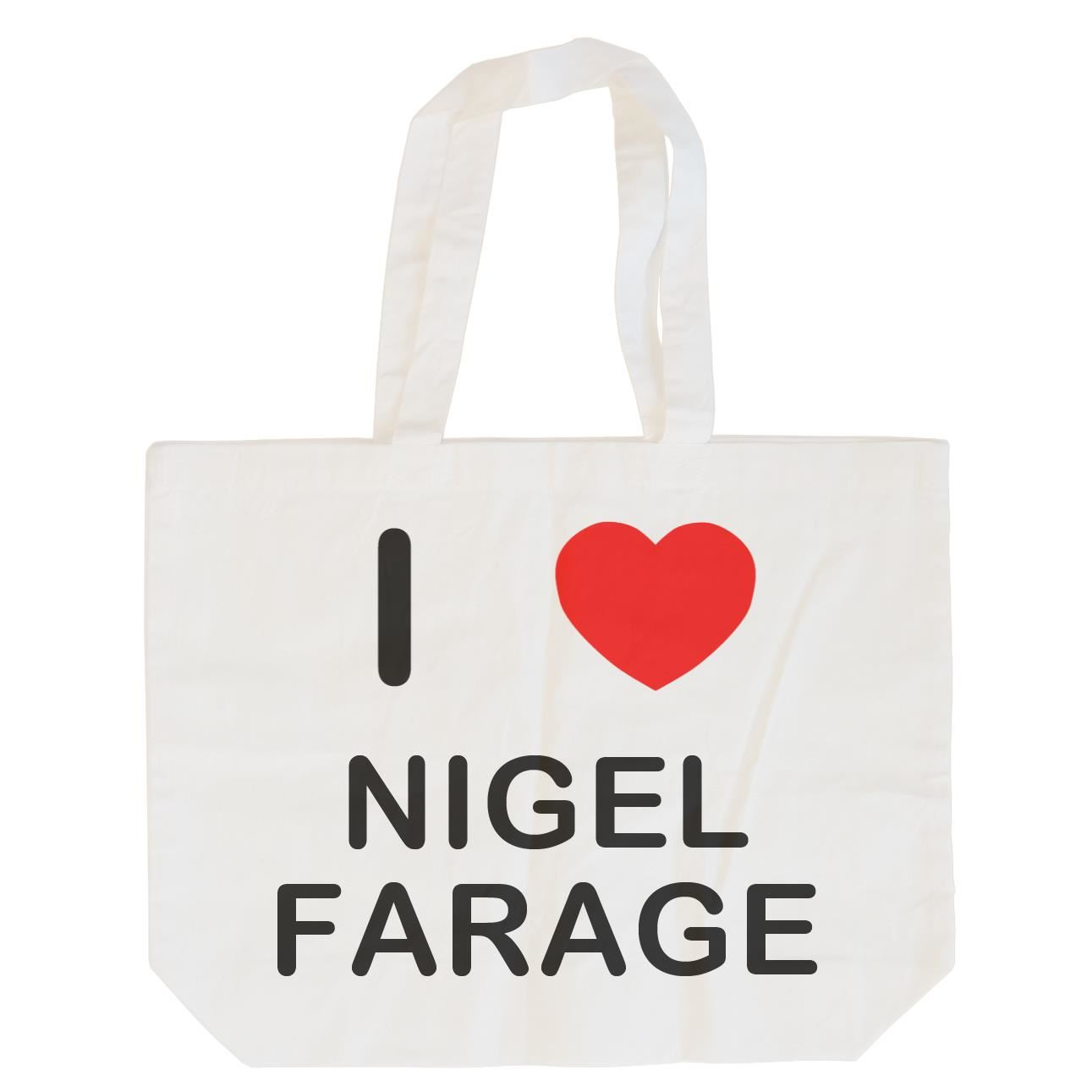 I Love Nigel Farage - Cotton Bag | Size choice Tote, Shopper or Sling