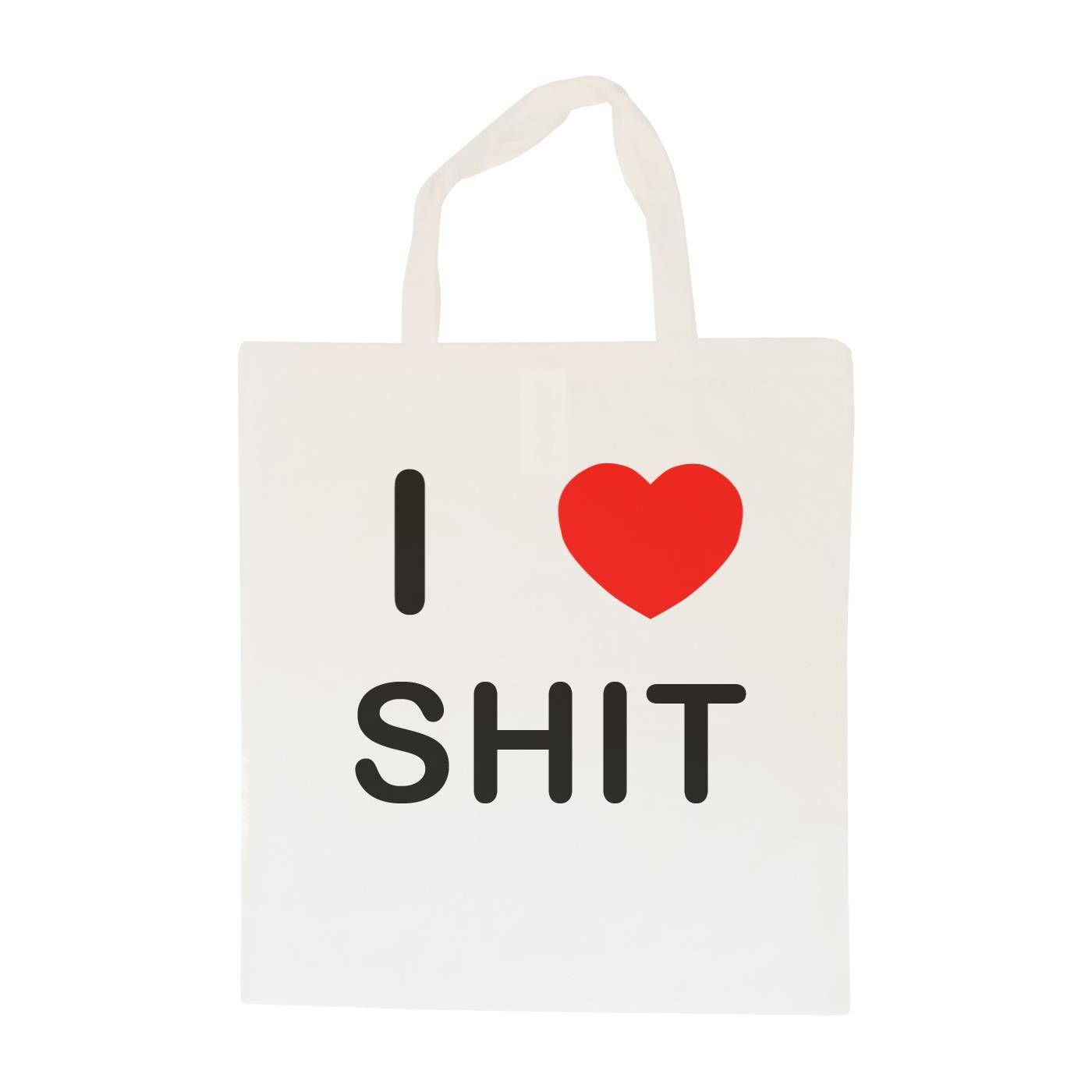I Love Sh*t - Cotton Bag | Size choice Tote, Shopper or Sling