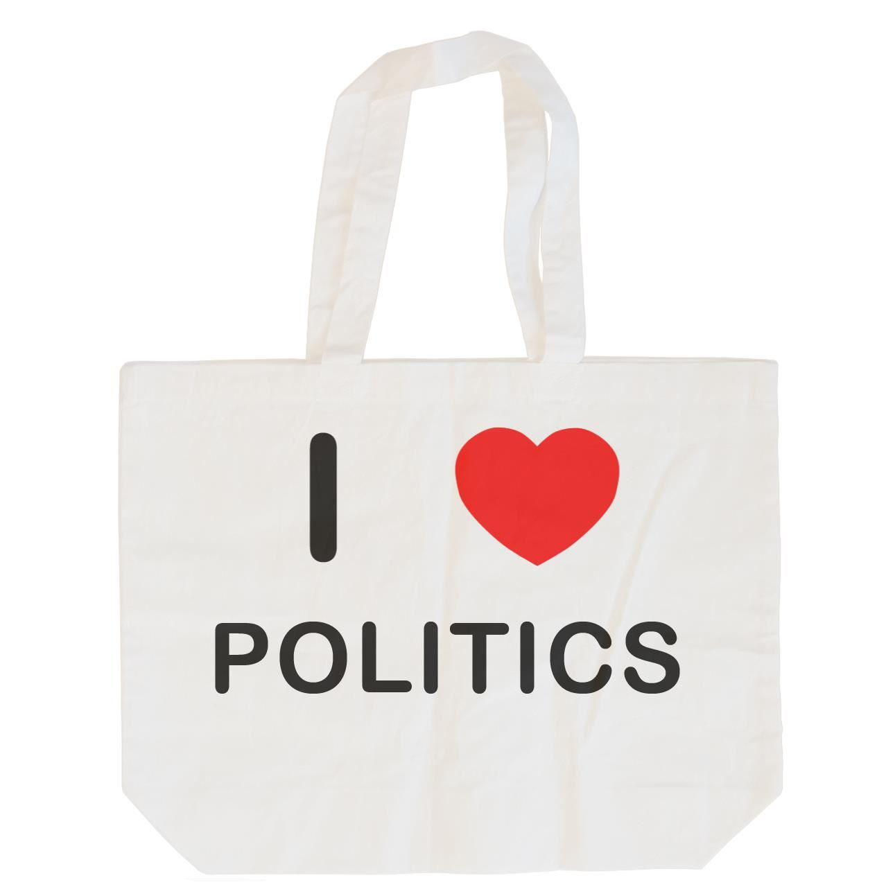 I Love Politics - Cotton Bag | Size choice Tote, Shopper or Sling