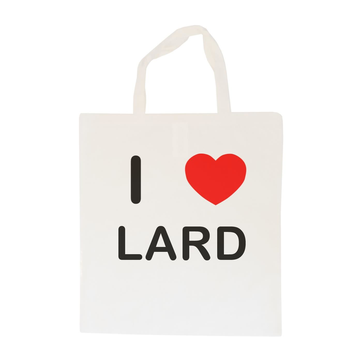 I Love Lard - Cotton Bag | Size choice Tote, Shopper or Sling