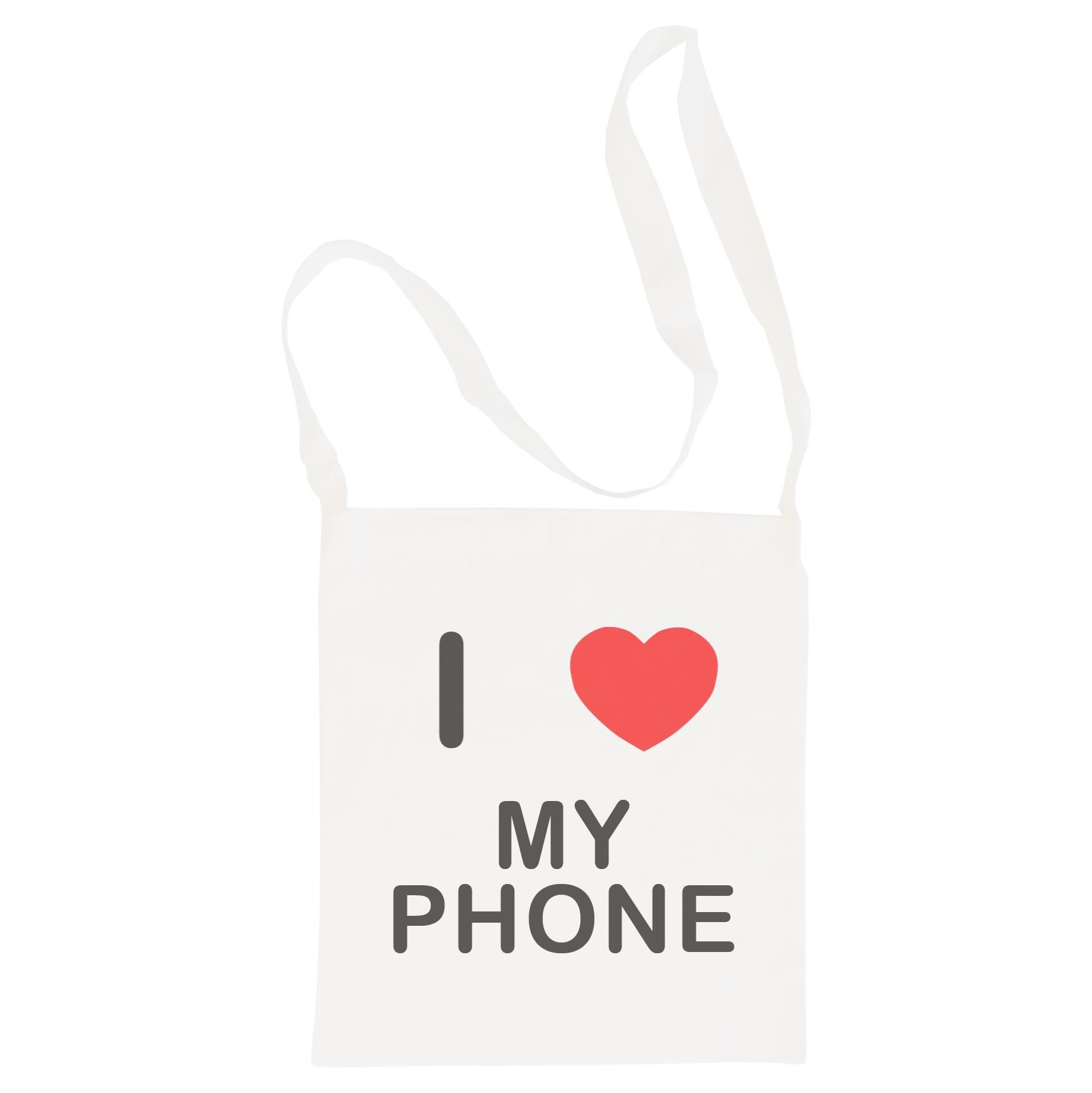 I Love My Phone - Cotton Bag | Size choice Tote, Shopper or Sling
