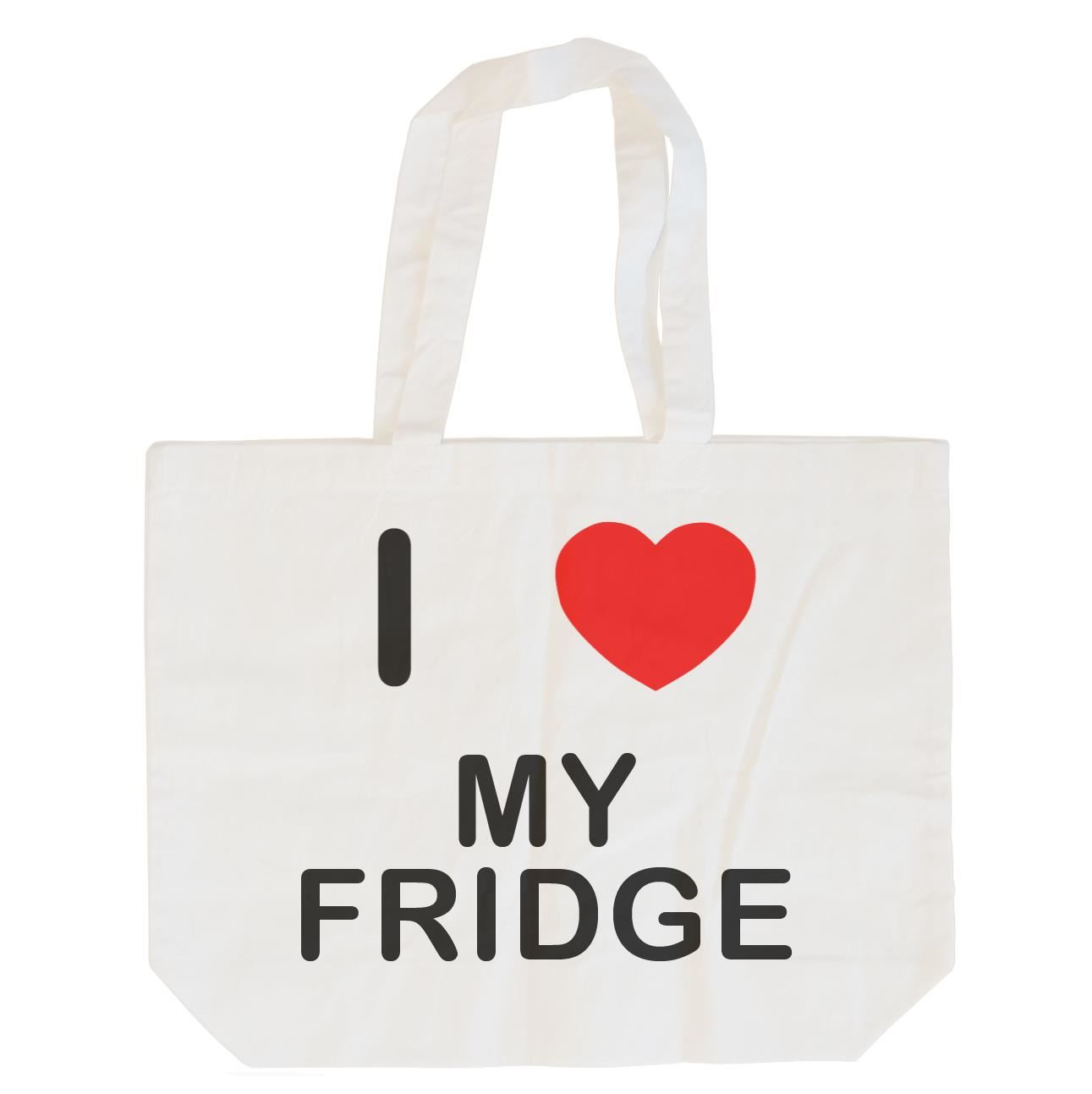 I Love My Fridge - Cotton Bag | Size choice Tote, Shopper or Sling