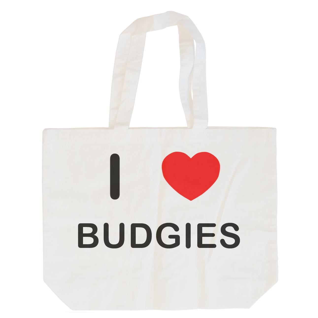 I Love Budgies - Cotton Bag | Size choice Tote, Shopper or Sling