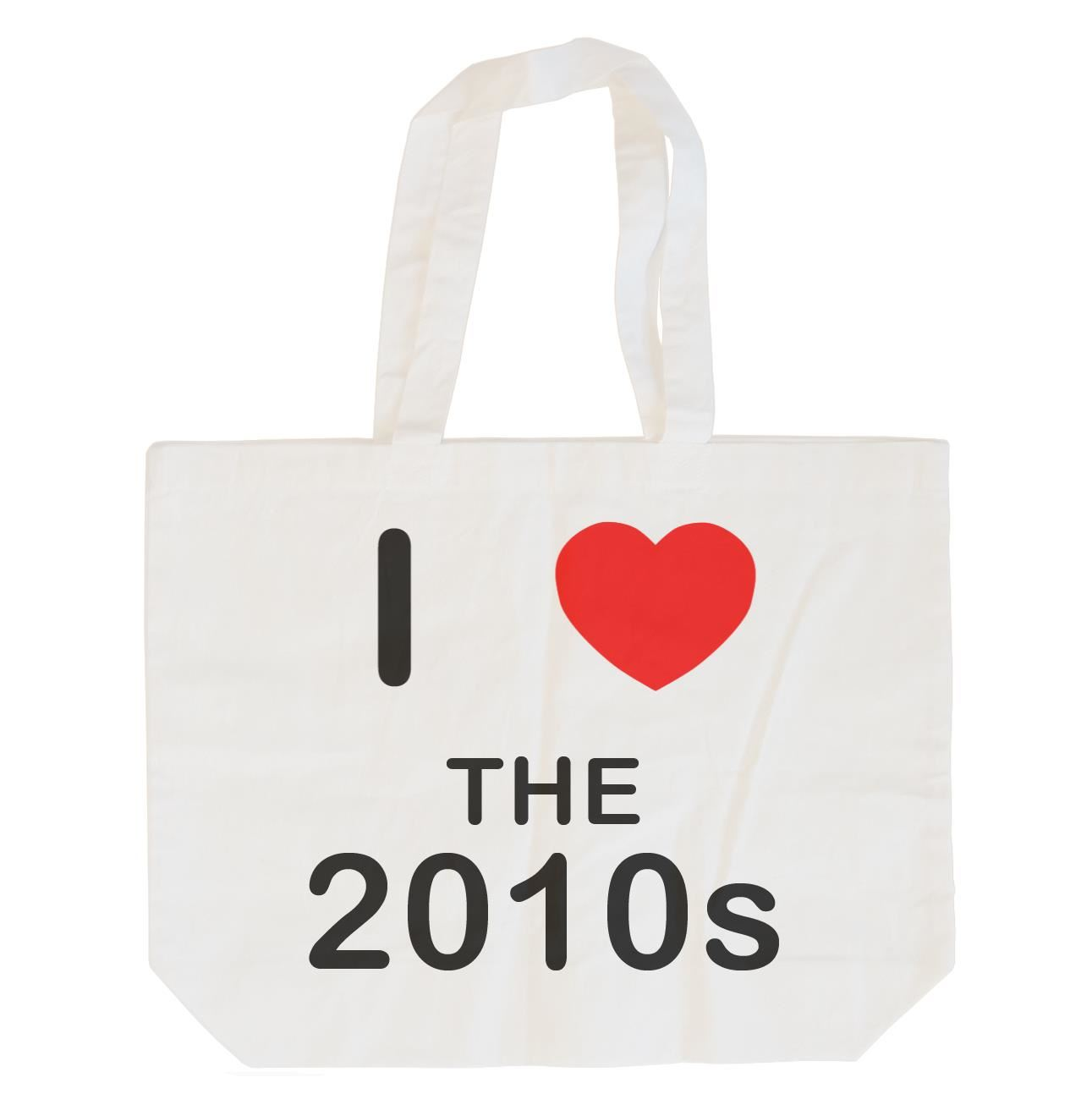 I Love The 2010's - Cotton Bag | Size choice Tote, Shopper or Sling