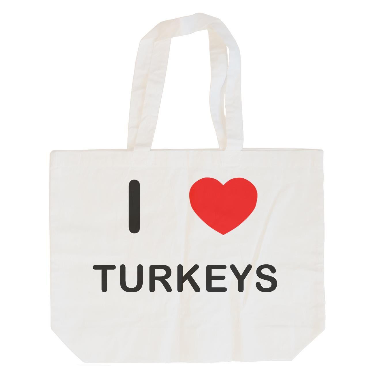 I Love Turkeys - Cotton Bag | Size choice Tote, Shopper or Sling
