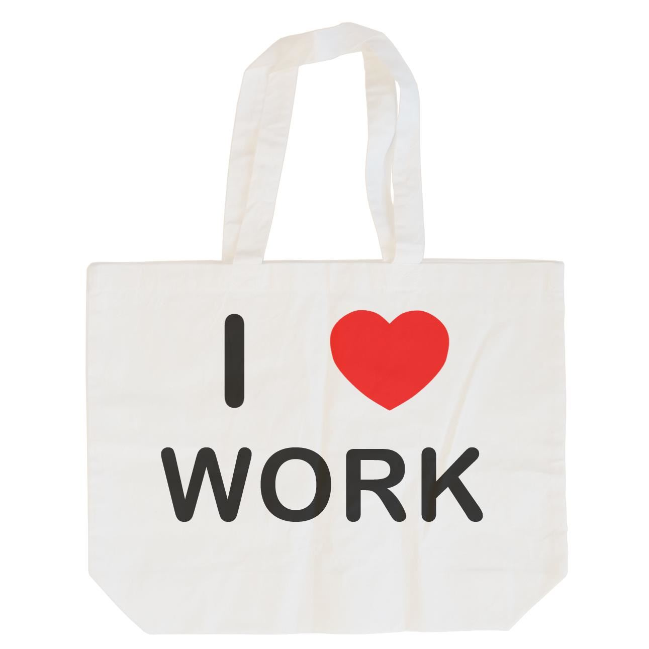 I Love Work - Cotton Bag | Size choice Tote, Shopper or Sling