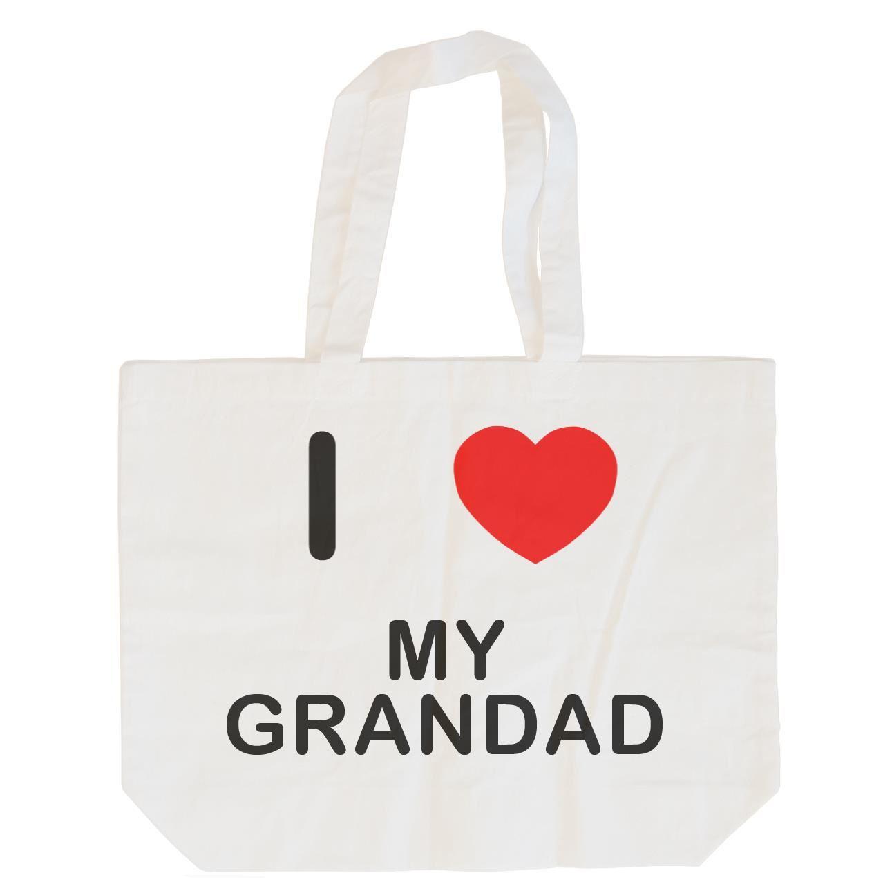 I Love My Grandad - Cotton Bag | Size choice Tote, Shopper or Sling