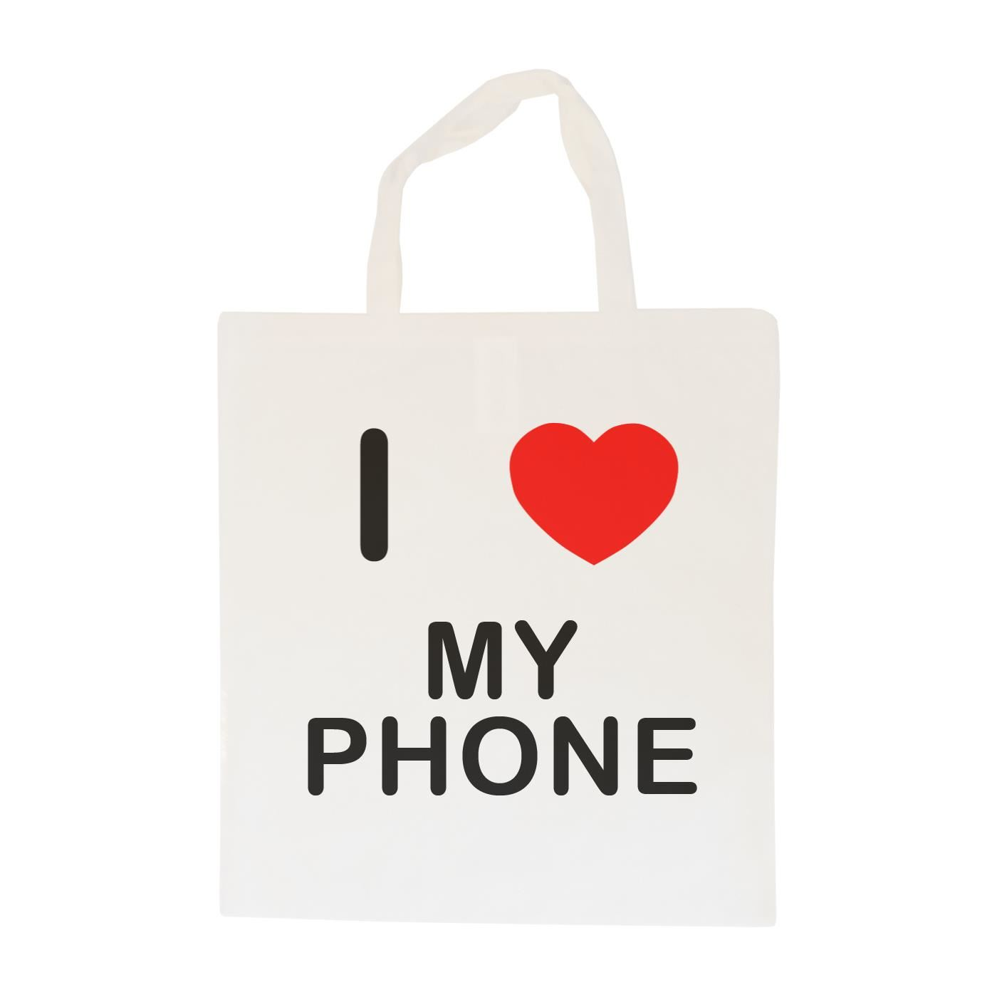 a16482ca0a704 I Love My Phone Cotton Bag Size choice Tote, Shopper or Sling ...